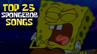 Top 25 Greatest Spongebob Songs