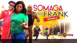Somaga And Frank 2 - 2015 Latest Nigerian Nollywood Movies