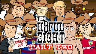 The Hateful Eight Football Remake! | PART 2! (Parody starring Suarez, Terry & Blatter!) 442OONs!