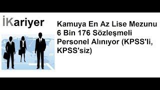 Kamuya En Az Lise Mezunu 6 Bin 176 Sözleşmeli Personel Alınıyor (KPSS