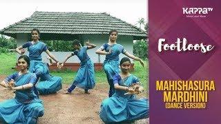 Mahishasuramardhini(Dance Version) - Nataraja School Of Dance - Footloose - Kappa TV