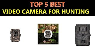 Best Video Camera for Hunting 2018