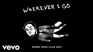 OneRepublic - Wherever I Go (Audio/Danny Dove Club Edit)