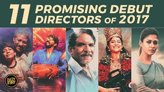 11 Promising Debut Directors of 2017 | Fully Filmy Rewind