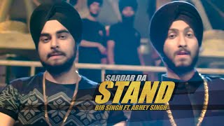 Sardar Da Stand (Full Video) New Punjabi Song 2015 | Bir Singh | Abhey Singh