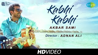 Kabhi Kabhi | DJ Akbar Sami | Dir. By Adnan Ali | Running Water Films | Cover | HD Video