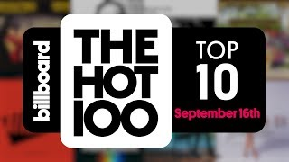 Early Release! Billboard Hot 100 Top 10 September 16th 2017 Countdown | Official