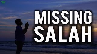 Are You Missing Salah?