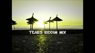 Tears Riddim Mix 2015