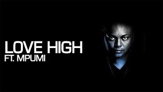 Euphonik & Mpumi - Love High [Official Music Video]