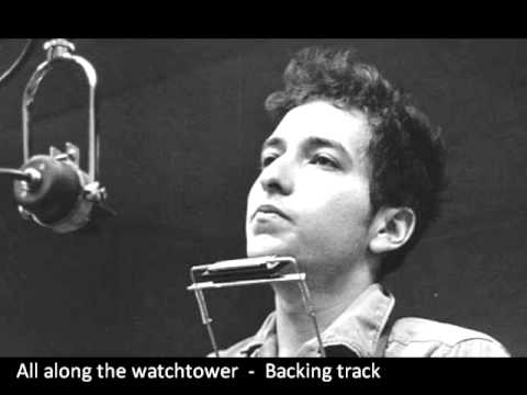 All along the watchtower backing track Bob Dylan