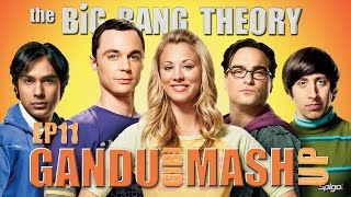 The Big Bang Theory - Bollywood Mashup - Gandugiri - Ep 11 - BollywoodGandu