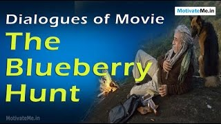 Beautiful Dialogues of Movie 'The Blueberry Hunt'