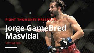 "Jorge ""GameBred"" Masivadal Highlights 2019"