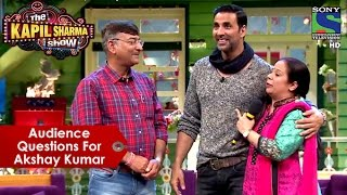 Audience Questions For Akshay Kumar | The Kapil Sharma Show