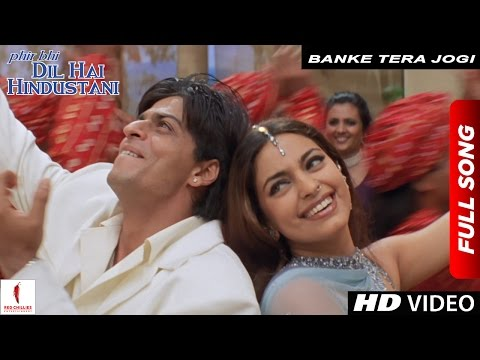 Xxx Mp4 Banke Tera Jogi Full Song Phir Bhi Dil Hai Hindustani Shah Rukh Khan Juhi Chawla 3gp Sex