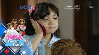 NINA SAHABAT SEJATI - Akhirnya Nina Bisa Berbicara Dengan Ibunya Kembali [23 Mei 2018]