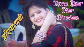 Tere Dar Par Sanam Chale Aaye | Remix | तेरे दर पर सनम| Kumar Sanu | Anjali Raghav Love Story 2018 |