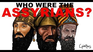 Who were the Assyrians? History of the Assyrian Empire