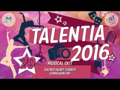 29 - Sacred Heart Church - Goregaon(W) | Talentia 2016(Musical Skit)