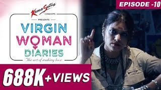 Virgin Woman Diaries | EP 10 | Kabir Sadanand | FrogsLehren | HD