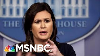 Sarah Sanders Caught Lying. So She Lies Again. | All In | MSNBC
