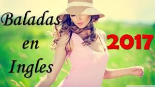Baladas en Ingles - Romanticas Mix 2017