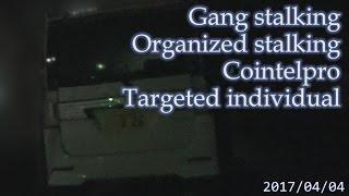 集団ストーキング被害の記録 2017.04.04 Gang-stalking Organized-stalking Cointelpro Targeted Individuals