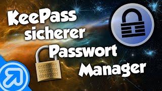 Passwörter verwalten und verschlüsseln   KeePass [Tutorial] [Deutsch/German]