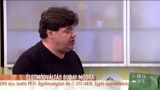 Életmódváltás Buday módra - 2015.05.21. - tv2.hu/mokka
