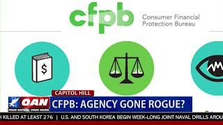 CFPB: Agency Gone Rogue?
