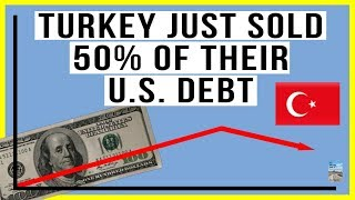 🇹🇷 Turkey Just SOLD 50% of Its U.S. Debt! But Who Is Buying?