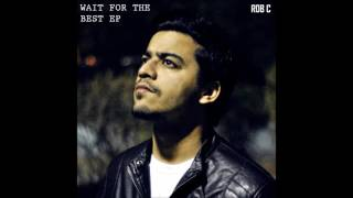 You Know - Rob C (Ft. Sikander Kahlon & Veer Karan) Wait For The Best EP 2015 PUNJABI RAP SONGS