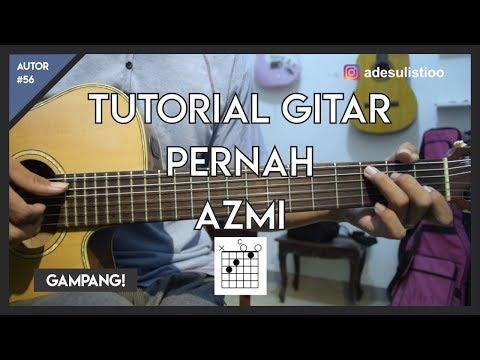 Tutorial Gitar ( PERNAH - AZMI ) Mudah Dicerna dan Dipahami