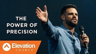 The Power of Precision | Pastor Steven Furtick
