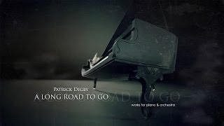 Patrick Digby - A Long Road To Go ( Original Piano Composition )