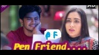 Pen Friend-পেন ফ্রেন্ড- bangla comedy natok 2017