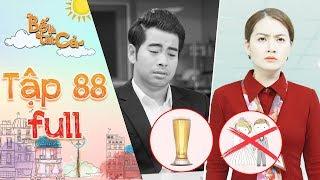 Bố là tất cả|tập 88 full:Minh Thảo tức giận trả nhẫn cầu hôn vì tính xấu khi say xỉn của Hoàng Khang
