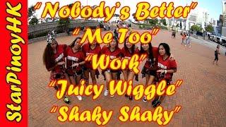 Nobody's Better - Me Too - Work - Juicy Wiggle - Shaky Shaky: OFW Star Pinoy HK Dancers #STARPINOYHK