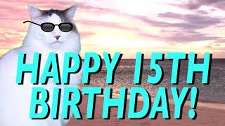 HAPPY 15th BIRTHDAY! - EPIC CAT Happy Birthday Song