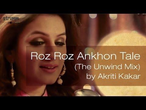 Xxx Mp4 Roz Roz Ankhon Tale The Unwind Mix Akriti Kakar Full HD Video 3gp Sex
