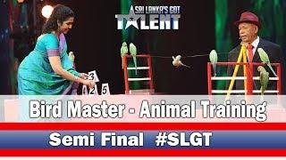 Bird Master-Animal Training | #SLGT -Semi Final Performance | Sri Lanka's Got Talent