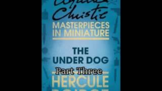 Poirot: Under Dog by Agatha Christie Part 3