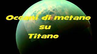 SU TITANO OCEANI DI METANO