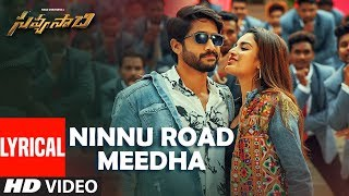 Ninnu Road Meeda Song with Lyrics - Savyasachi Songs   Naga Chaitanya, Nidhi Agarwal   MM Keeravaani