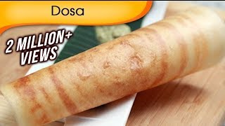 Dosa | Popular South Indian Food | Sada Dosa Recipe By Ruchi Bharani