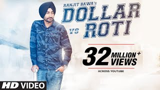 Ranjit Bawa: DOLLAR vs ROTI (Full Video) |  Mitti Da Bawa | Beat Minister