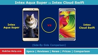 Intex Aqua Super vs Intex Cloud Swift - Which is Best?