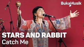 Stars and Rabbit - Catch Me | BukaMusik 2.0