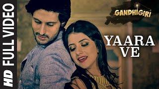 YAARA VE Full Video Song | Gandhigiri | Ankit Tiwari, Sunidhi Chauhan | T-Series